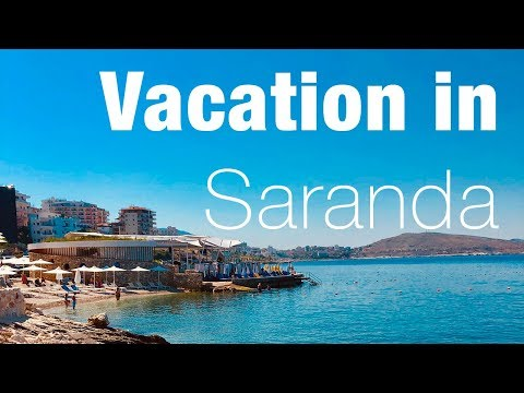 Vacation in Saranda - Albania   2019 (4K)