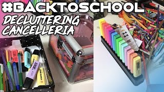 #BACKTOSCHOOL - STATIONARY DECLUTTERING / CANCELLERIA