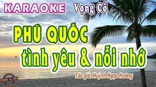 Karaoke vọng cổ   Phú Quốc - tình yêu và nỗi nhớ   tâm sự của chàng trai...