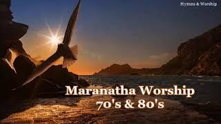 Maranatha Worship 70s 80s
