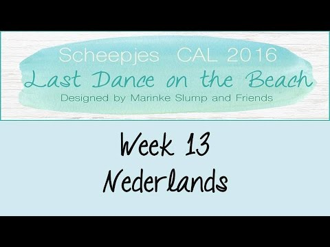Week 13 Nl Last Dance On The Beach Scheepjes Cal 2016