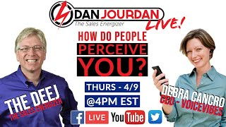 How Do People Perceive You?  Dan Jourdan LIVE! Featuring Debra Cancro, CEO VoiceVibes