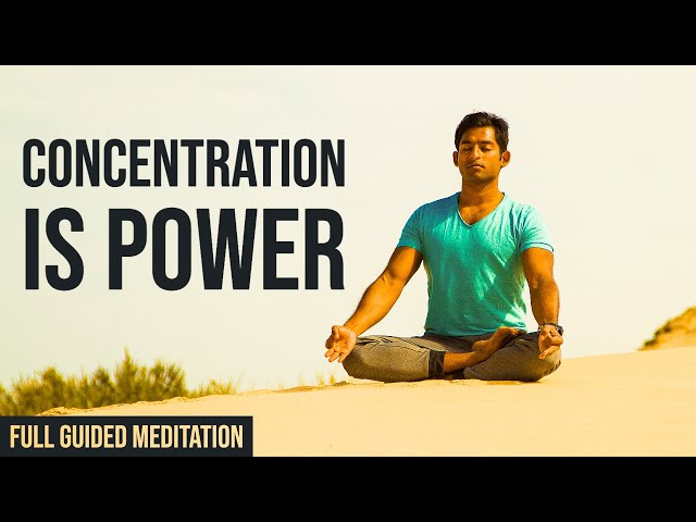 Concentration is Power | Explanation & Full Guided Meditation