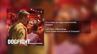 Dogfight - First Date/Last Night (Instrumental)