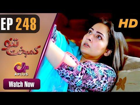 Kambakht Tanno - Episode 248 - Aplus ᴴᴰ Dramas