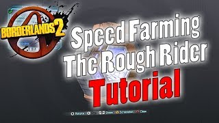 Borderlands 2 | Speed Farming The Rough Rider | Tutorial