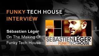 Funky Tech House - Interview With Sébastien Léger