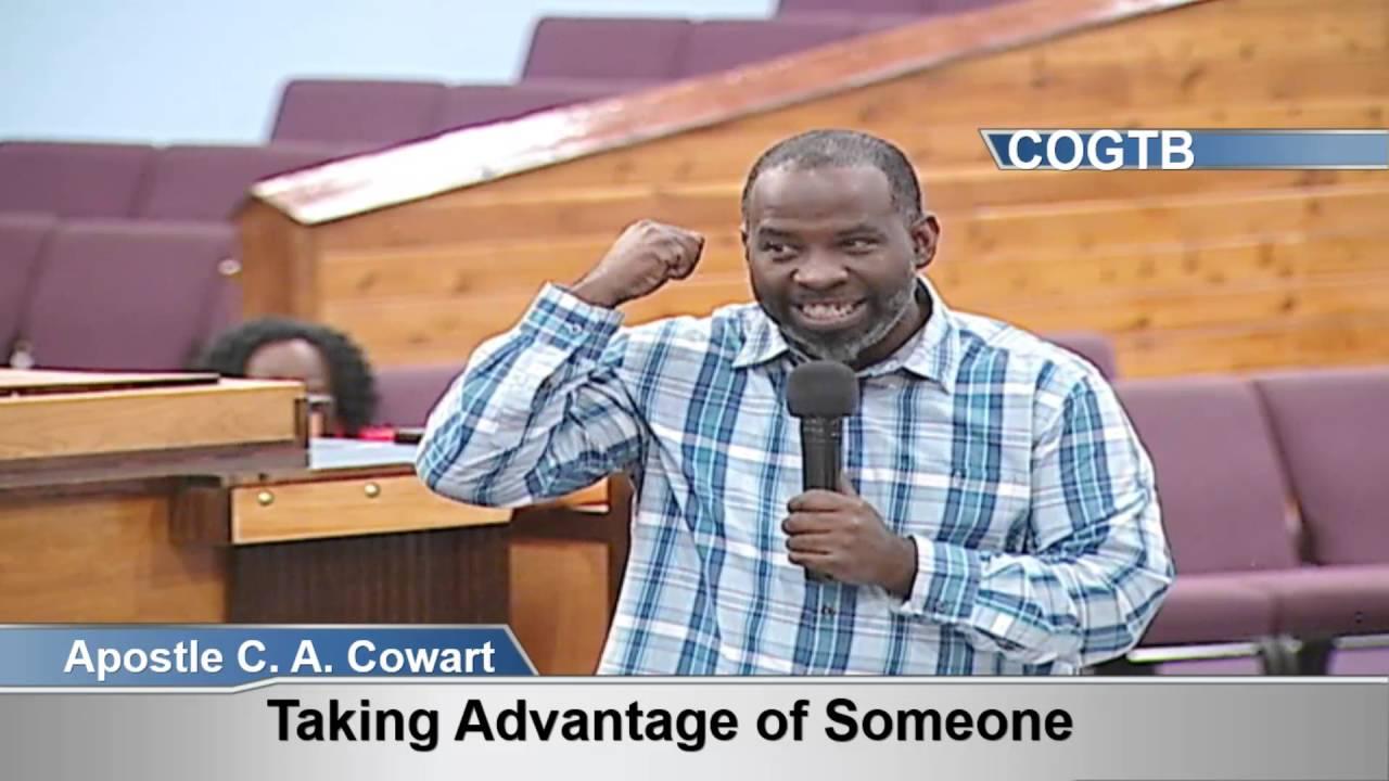 Taking Advantage Of Someone - Apostle Cowart