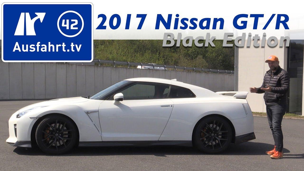 2017 Nissan Gt R Black Edition Fahrbericht Der Probefahrt Test