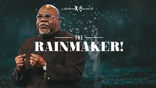 The Rainmaker!  Bishop T.D. Jakes