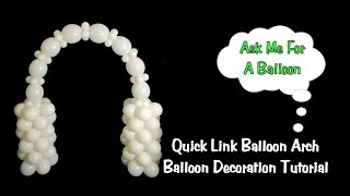 Quick Link Balloon Arch Tutorial No Helium