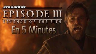 Star Wars La Revanche des Sith en 5 minutes