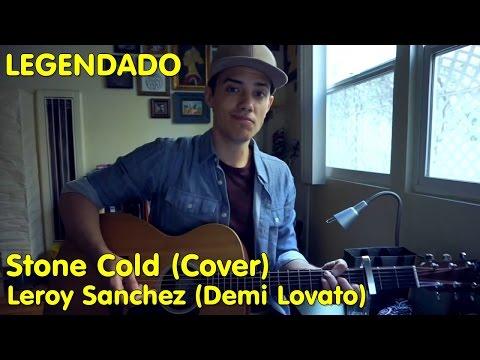 Demi Lovato - Stone Cold (COVER: Leroy Sanchez) [LEGENDADO]