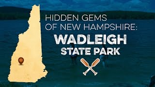 Hidden Gems of New Hampshire: Wadleigh State Park