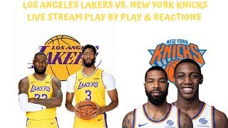 Los Angeles Lakers Vs. New York Knicks Live Stream Play By Play & Reaction