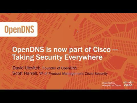 OpenDNS is now part of Cisco - Taking Security Everywhere