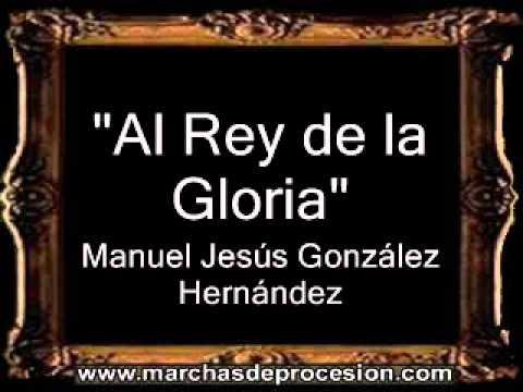 Download Al Rey de la Gloria - Manuel Jesús González Hernández [AM]