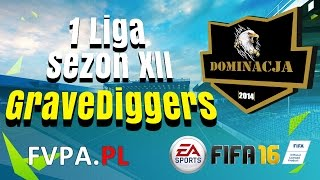 FIFA 16 | Dominacja vs. GraveDiggers | 1 kolejka - 1 Liga - Sezon XII - FVPA.pl (Wirtualne Kluby)