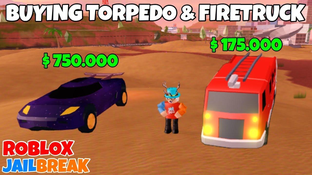 BUYING TORPEDO & FIRETRUCK - ROBLOX JAILBREAK - Video - ViLOOK