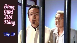 Phim Đài Loan Đứng bên trời nắng (Standing by the sun) - Tập 19 (Thuyết Minh)