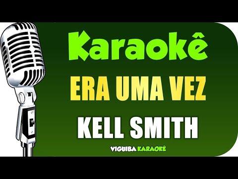 🎤 Karaokê - Kell Smith - Era Uma Vez (Violão Acústico)