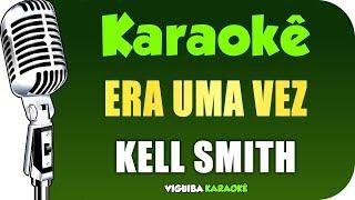 Karaokê Kell Smith Era Uma Vez Violão Ac
