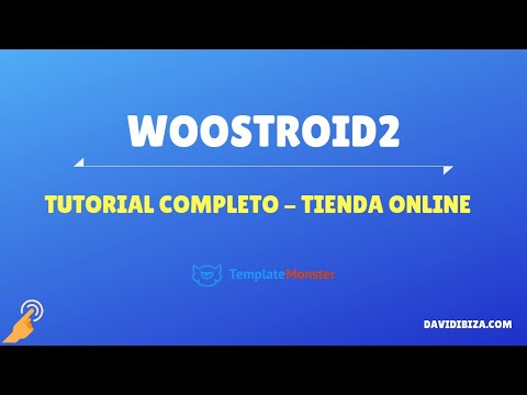 Tutorial Woostroid2 - TemplateMoster - Theme Tienda Online Profesional - Paso a paso