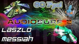 Laszlo - Messiah [Audiosurf 2 | Mono]