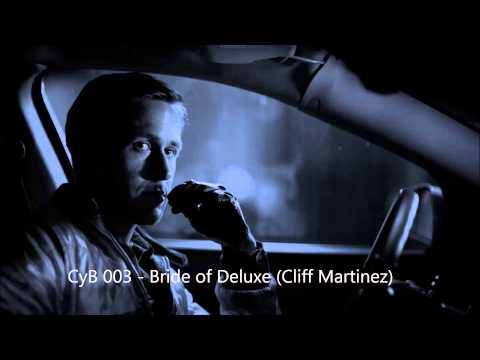 003 - Bride of Deluxe (Cliff Martinez)