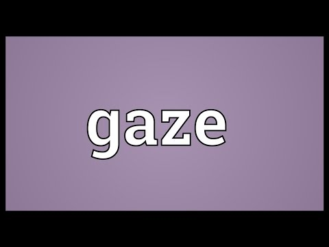 Gaze Meaning