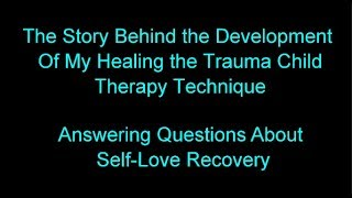 The Story Behind My Trauma Resolution Method.  Answering Difficult Questions about Narcissitic Abuse