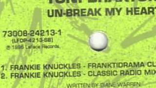 Play Un-Break My Heart (Frankie Knuckles Franktidrama Club Mix Edit)