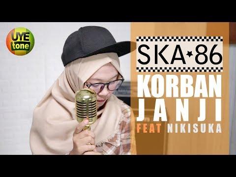 SKA 86 Ft NIKISUKA - KORBAN JANJI (Reggae SKA Version)