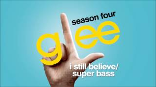 I Still Believe / Super Bass - Glee [HD Full Studio]