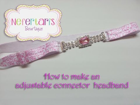 How to make an ADJUSTABLE CONNECTOR HEADBAND!