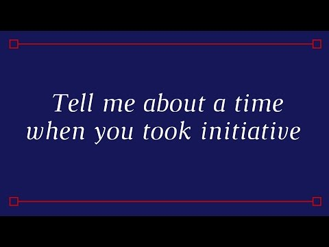 Tell me about a time when you took initiative