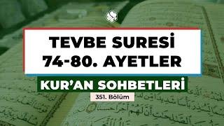 Kur'an Sohbetleri | TEVBE SURESİ 74-80. AYETLER