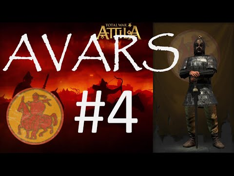 AVARS Campaign - Total War: ATTILA - Episode 4