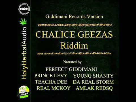Chalice Geezas Riddim Mix (Full) Feat. Perfect Giddimani, Teacha Dee, (May 2018)