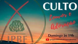 Culto de Louvor e Adoração - IP Bairro de Fátima 28/03/2021.