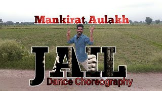 Jail video song | Dance Choreography | Mankirat Aulakh & Deep Jandu | Official video new song 2017