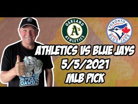 Oakland A's vs Toronto Blue Jays 5/5/21 MLB Pick and Prediction MLB Tips Betting Pick