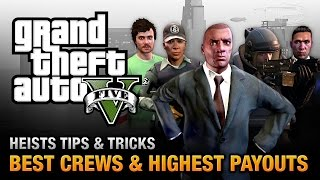 GTA 5 Heists - Best Crews and Highest Payouts(Grand Theft Auto V Tips & Tricks - How to get the best crew and the highest payout in every single-player