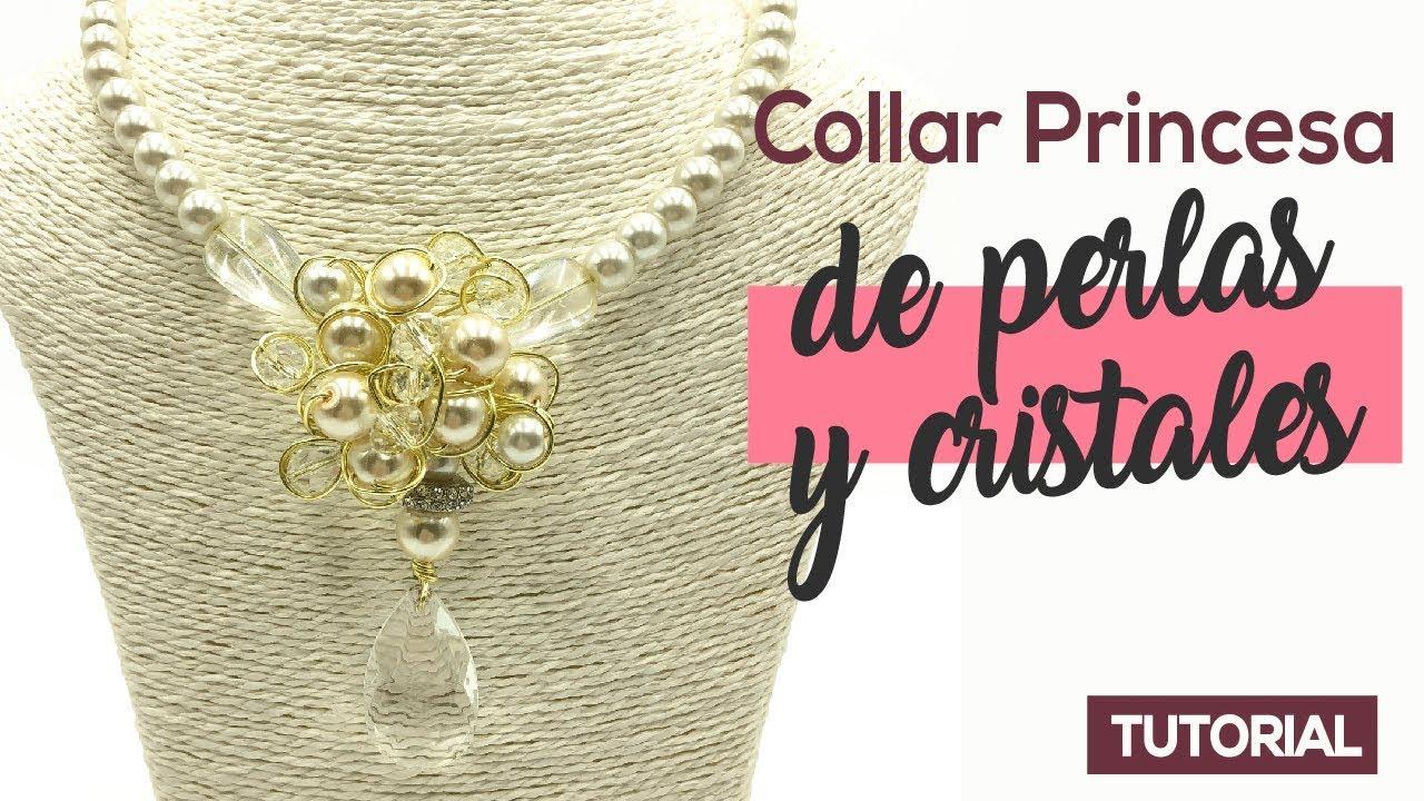 27b191972619 Collar Princesa De Perlas Y Cristales - Pearls and Crystal Necklace Tutorial