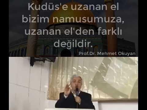 Kudüs'e uzanan el bizim namusumuza,uzanan el'den farklı değildir.- Prof.Dr. Mehmet Okuyan
