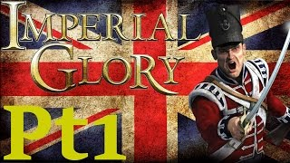 Imperial Glory - Great Britain Campaign Pt1: A New Age For England