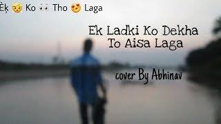 Ek Ladki Ko Dekha To Aisa Laga ||Cover by Abhinav || Squared crew