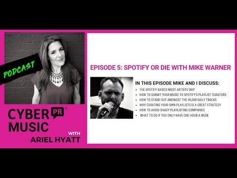 Cyber PR Music Podcast Episode 5: Spotify or Die with Mike Warner
