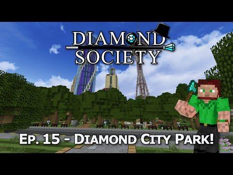 Diamond Society, Ep. 15 - Diamond City Park!