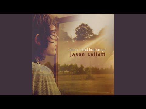 jason collett all i ve ever known